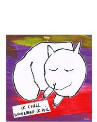 Ik Chill Wanneer Ik Wil